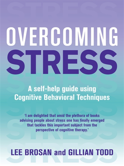 Overcoming Stress (eBook): A Self-Help Guide Using Cognitive Behavioral Techniques